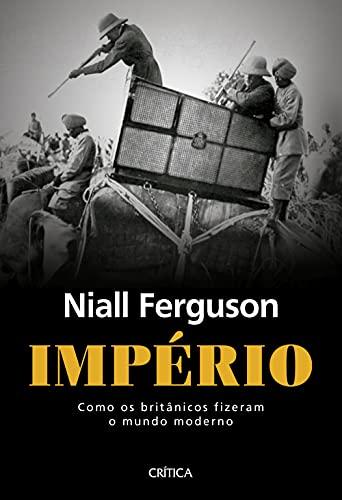 Império: Com os britânicos fizeram o mundo moderno