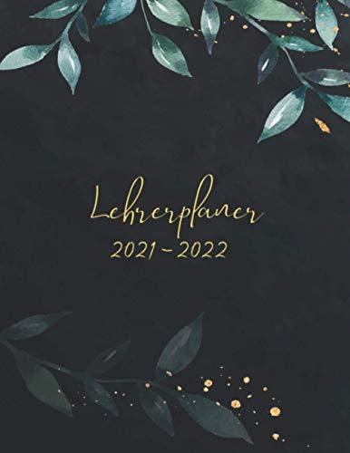 Lehrerplaner 2021-2022: Planer ideal als Lehrer Geschenk für Lehrerinnen und Lehrer für das neue Schuljahr von Januar 2021 bis Juli 2022 - Schulplaner für die Unterrichtsvorbereitung