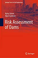 Risk Assessment of Dams (Springer Tracts in Civil Engineering)