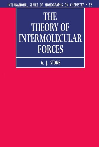 Download The Theory Of Intermolecular Forces (International Series Of Monographs On Chemistry) By A. J. Stone (1997-12-04) 
