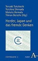 Herder, Japan Und Das Fremde Denken (Contraste - Studien Zur Japanisch-deutschen Kulturkomparatistik)