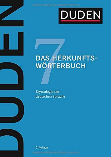 Das Herkunftswörterbuch: Etymologie der deutschen Sprache (Duden - Deutsche Sprache in 12 Bänden)