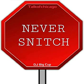 Never Snitch (feat. Talkofchicago)