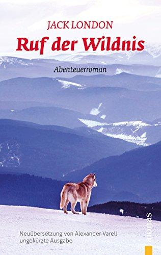 Ruf der Wildnis: Jack London: eBook (ungekürzte Ausgabe)