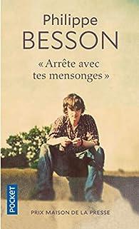 Arrête avec tes mensonges par Philippe Besson