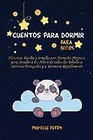 Cuentos para dormir para niños: Historias Fáciles y Simples con Animales Mágicos para Ayudar a los Niños de todas las Edades a Sentirse Tranquilos y a Dormirse Rápidamente
