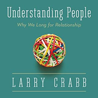 Understanding People     Why We Long for Relationship              By:                                                                                                                                 Dr Larry Crabb                               Narrated by:                                                                                                                                 Fred Stella                      Length: 7 hrs and 33 mins     22 ratings     Overall 4.7