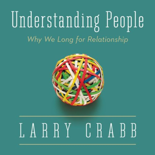 Understanding People Audiobook By Dr Larry Crabb cover art