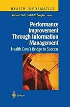 Performance Improvement Through Information Management: Health Care's Bridge to Success