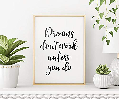 MG global Printable Art: Dreams Don't Work Unless You Do, Inspirational Wall Art, Dreams Quote Printable, Typography Poster Unframed Wall Art