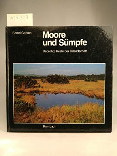 Moore und Sümpfe. Bedrohte Reste der Urlandschaft
