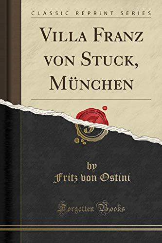 Villa Franz von Stuck, München (Classic Reprint)