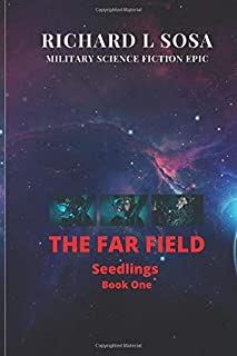 Far Field: A Military Science Fiction Epic (Seedlings)