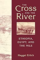 Cross and the River: Ethiopia, Egypt, and the Nile
