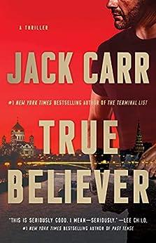 True Believer: A Thriller (Terminal List Book 2) by [Jack Carr]