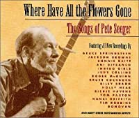 Where Have All The Flowers Gone-Song Of Pete Seger by V.A. (1998-07-21)