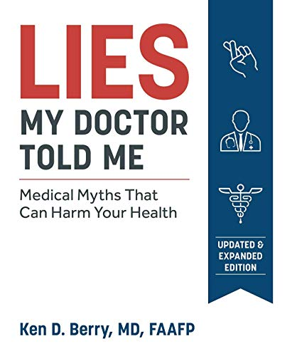 Lies My Doctor Told Me Second Edition: Medical Myths That Can Harm Your Health