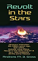 Revolt in the Stars: Dinosaur extinction 66 million years ago, Star Wars, Galactic coup d'état, Revolt in the stars and OT III by L. Ron Hubbard, all the same history!