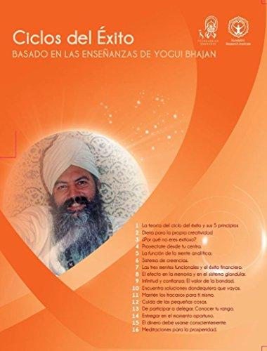 Ciclos de Éxito: Basado en las Enseñanzas de Yogi Bhajan (Spanish Edition)