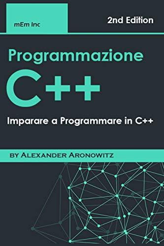 Programmazione C++: Imparare a Programmare in C++