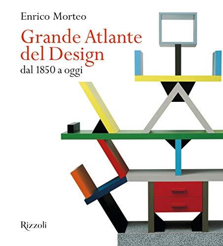 Grande atlante del design dal 1850 a oggi. Ediz. illustrata