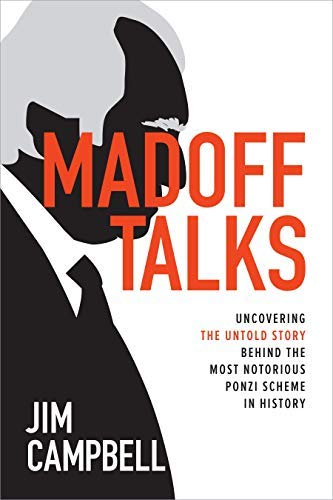 Madoff Talks: Uncovering the Untold Story Behind the Most Notorious Ponzi Scheme in...