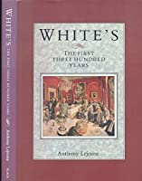 White's: The First Three Hundred Years (Miscellaneous Series)