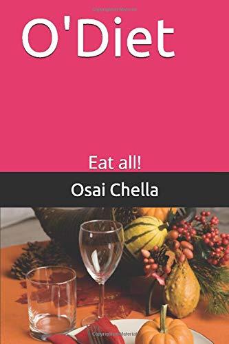 O Diet: Eat all!