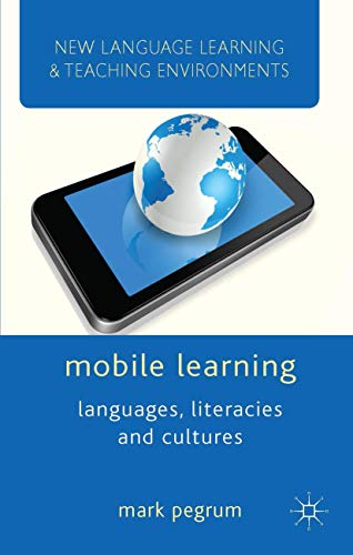 Mobile Learning: Languages, Literacies and Cultures (New Language Learning and Teaching Environments)
