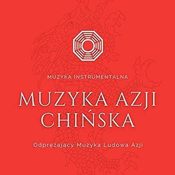 Muzyka Azji Chińska - Muzyka Instrumentalna Odprężający Muzyka Ludowa Azji