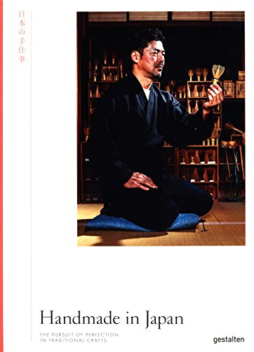 Compare Textbook Prices for Handmade in Japan: The Pursuit of Perfection in Traditional Crafts  ISBN 9783899559927 by Gestalten,Wong, Irwin,Kuma, Kengo