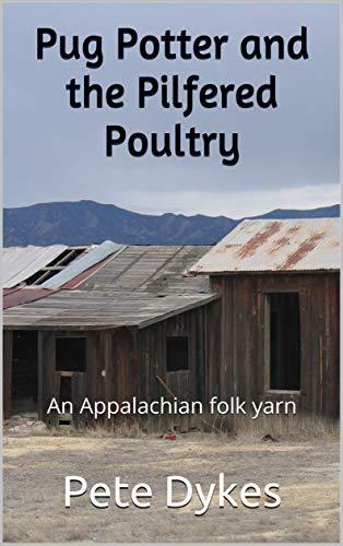 Pug Potter and the Pilfered Poultry: An Appalachian folk yarn