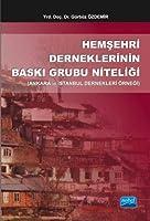 Hemsehri Derneklerinin Baski Grubu Niteligi (Ankara ve Istanbul Dernekleri Örnegi)