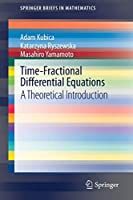 Time-Fractional Differential Equations: A Theoretical Introduction (SpringerBriefs in Mathematics)