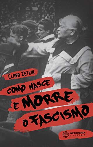 Como nasce e morre o fascismo: Clara Zetkin