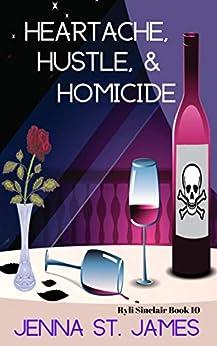 Heartache, Hustle, & Homicide (A Ryli Sinclair Mystery Book 10) by [Jenna St. James]