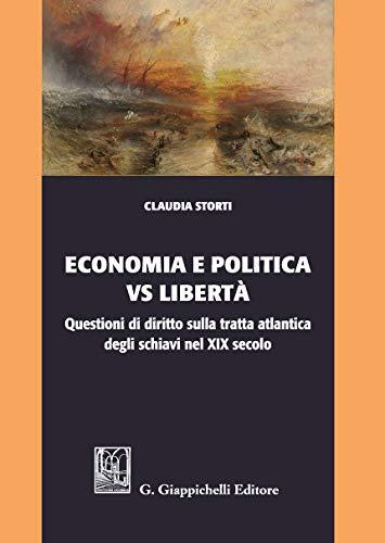 Economia e politica vs libertà. Questioni di diritto sulla tratta atlantica degli schiavi nel XIX secolo