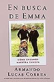 En busca de Emma/ In Search of Emma: Memorias: Cómo Creamos Nuestra Familia
