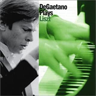 DeGaetano Plays Liszt by Robert DeGaetano-piano