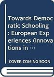 TOWARDS DEMOC SCHOOLG CL (Innovations in Education)