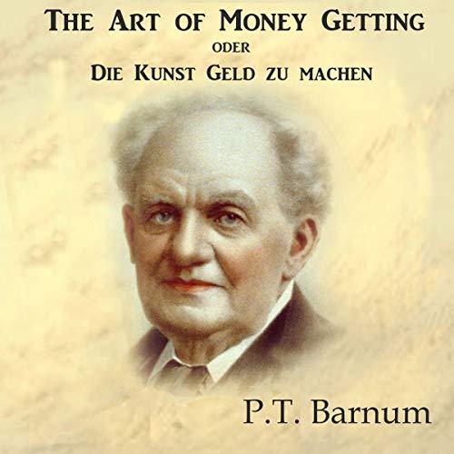 The Art of Money Getting oder Die Kunst Geld zu machen audiobook cover art