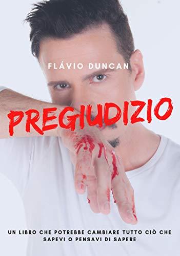 Pregiudizio: Un libro che potrebbe cambiare tutto ciò che hai capito o pensato di aver capito. (Italian Edition)