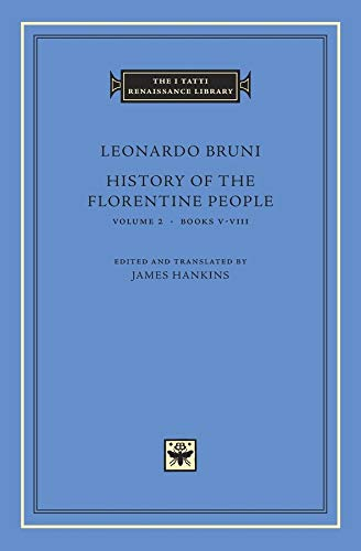 History of the Florentine People, Volume 2: Books V–VIII (The I Tatti Renaissance Library)