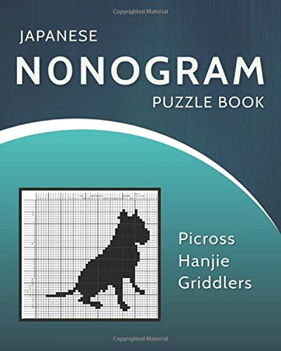 Japanese Nonogram Puzzle Book: Japanese Picross / Crossword / Griddlers / Hanjie Puzzles / Brain training for young and old / Endless hours of mind-focusing fun