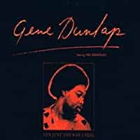 It Just the Way I Feel by Gene Dunlap