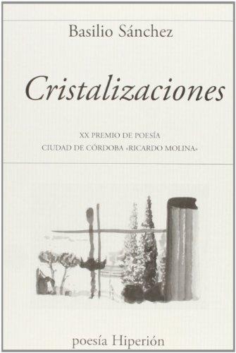 Cristalizaciones: XX Premio de Poesía Ciudad de Córdoba «Ricardo Molina» (Poesía Hiperión)