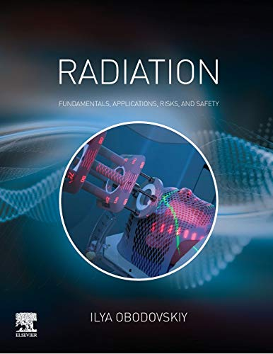 Radiation: Fundamentals, Applications, Risks, and Safety