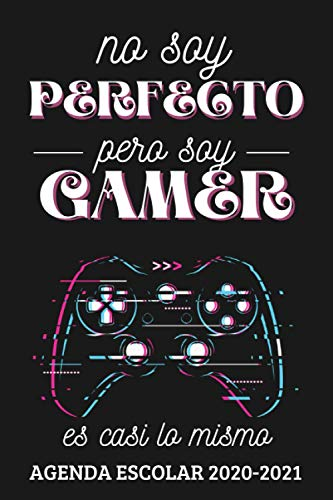 No soy Perfecto pero soy Gamer: Agenda Escolar Semana Vista Septiembre 2020-2021 | Una semana en 2 páginas | Ideal para Estudiantes de Primario Secundaria y Preparatoria.