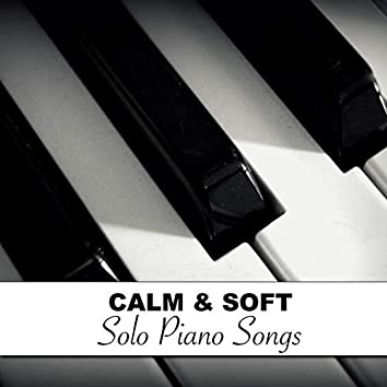 #9 Calm & Soft Solo Piano Songs