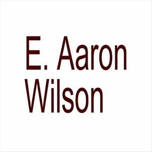 E. Aaron Wilson